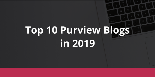 Top 10 Purview Blogs in 2019