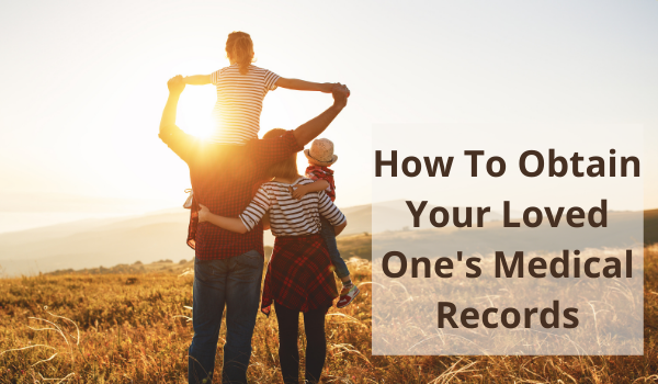 how can i get my family member's medical records?
