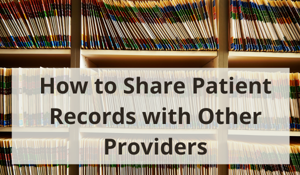 how can i share medical records with other providers