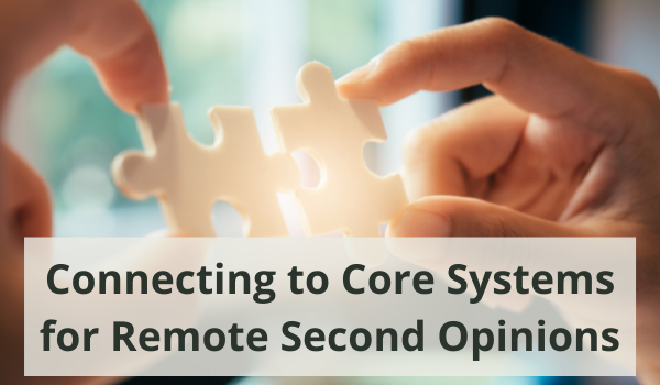 how to connect my remote second opinion system to my core system